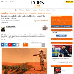 Exploration spatiale : et si on laissait tomber Mars ? On peut trouver mieux