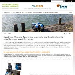 Aquadrone - Un drone OpenSource sous marin, pour l'exploration et la surveillance des lacs et des rivières