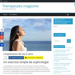 L'exploration de vos 5 sens - Therapeutes magazine
