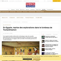 EGYPTE. Reprise des explorations dans le tombeau de Toutankhamon - Sciencesetavenir.fr