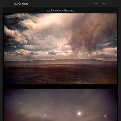 explorations with space : cole rise