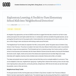 Exploratory Learning: A Toolkit to Turn Elementary School Kids Into 'Neighborhood Detectives'