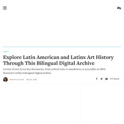 Explore Latin American and Latinx Art History Through This Bilingual Digital Archive