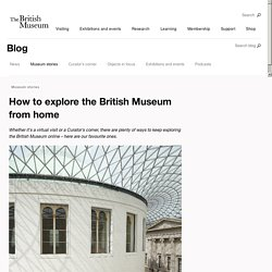 How to explore the British Museum from home