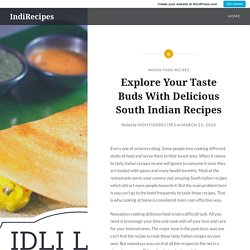 Explore Your Taste Buds With Delicious South Indian Recipes – IndiRecipes