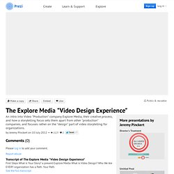 "The Explore Media ""Video Design Experience"" by Jeremy Pinckert on Prezi"