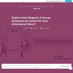 Explore how Magento 2 Survey Extension be Useful For Your eCommerce Store?