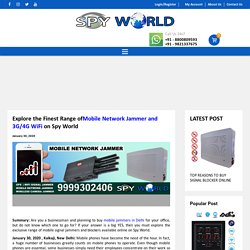 Explore the Finest Range of Mobile Network Jammer and 3G/4G WiFi on Spy World