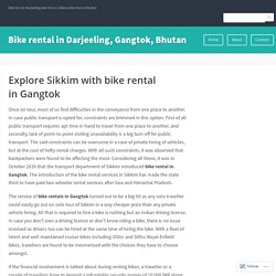 Explore Sikkim with bike rental in Gangtok – Bike rental in Darjeeling, Gangtok, Bhutan