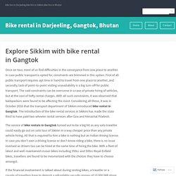 Explore Sikkim with bike rental in Gangtok – Bike rental in Darjeeling, Gangtok, Bhutan