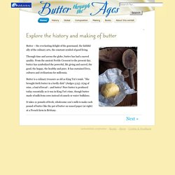 Explore the history and making of butter : Butter
