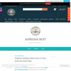 Explore leading online store to buy jeans for short legs