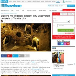 Explore the magical ancient city uncovered beneath a Turkish city