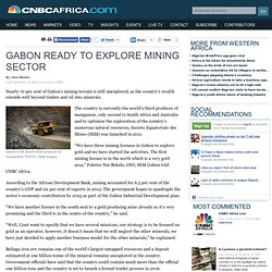 Gabon ready to explore mining sector