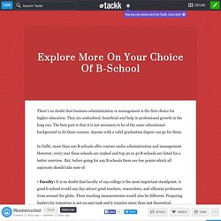 Explore More On Your Choice Of B-School