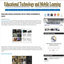 Educational Technology and Mobile Learning: Explore World Museums with These Wonderful Apps