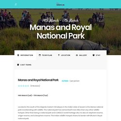 Explore Manas and Royal National Park with Her Expeditions.
