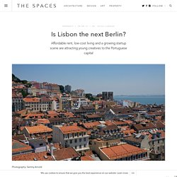 Is Lisbon the next Berlin? We explore the Portuguese capital