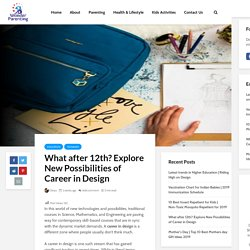 What after 12th? Explore New Possibilities of Career in Design