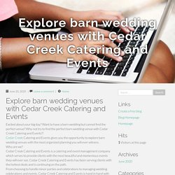 Explore barn wedding venues with Cedar Creek Catering and Events