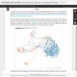 Explorer et analyser son réseau sur les médias sociaux : l'exemple de LinkedIn Maps