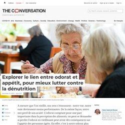 Explorer le lien entre odorat et appétit, pour mieux lutter contre la dénutrition / The conversation, novembre 2020
