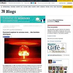 explorer le cerveau avec… des bombes atomiques