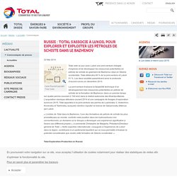 Russie : Total s'associe à Lukoil pour explorer et exploiter les pétroles de schiste dans le Bazhenov