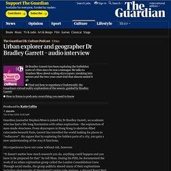 Urban explorer and geographer Dr Bradley Garrett – audio interview