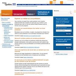 Explorer un métier ou une profession(Emploi-Québec)