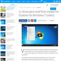 11 dicas para você ficar craque no Explorer do Windows 7