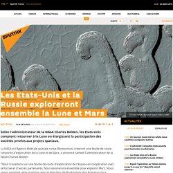 Les Etats-Unis et la Russie exploreront ensemble la Lune et Mars