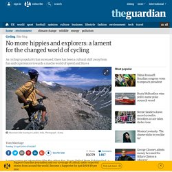 No more hippies and explorers: a lament for the changed world of cycling