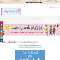 God's Little Explorers Preschool Curriculum - Learning With Mom