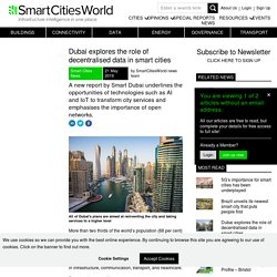 Dubai explores the role of decentralised data in smart cities