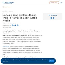 Dr. Sung Yang Explores Hiking Trails in Hawaii to Boost Cardio Health