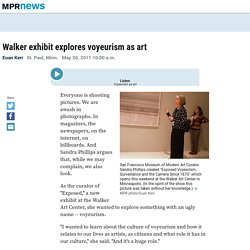 Walker exhibit explores voyeurism as art