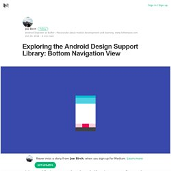 Exploring the Android Design Support Library: Bottom Navigation View
