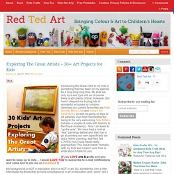 Blog Archive Exploring The Great Artists - 30+ Art Projects for Kids