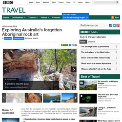 Travel - Exploring Australia's forgotten Aboriginal rock art : National Parks, Australia