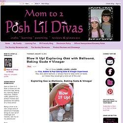 Maman de 2 Posh Lil Divas: Blow It Up! Exploration de gaz avec des ballons, le bicarbonate de soude et vinaigre