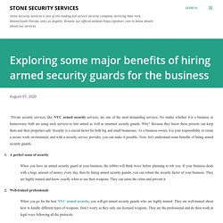 Exploring some major benefits of hiring armed security guards for the business