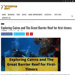 Exploring Cairns and The Great Barrier Reef for first-timers -