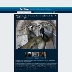 Exploring the Centuries-Old Sewers Beneath the City of Light