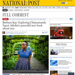 Barbara Kay: Exploring Chimamanda Ngozi Adichie's powerful new book about race