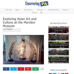 Exploring Asian Art and Culture at the Maridon Museum - UncoveringPA