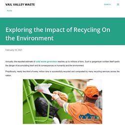 Exploring the Impact of Recycling On the Environment