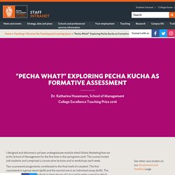 """Pecha What?"" Exploring Pecha Kucha as Formative Assessment - Royal Holloway Staff Intranet"