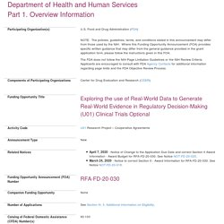 RFA-FD-20-030: Exploring the use of Real-World Data to Generate Real-World Evidence in Regulatory Decision-Making (U01) Clinical Trials Optional