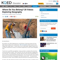 Where Do You Belong? 20 Videos Exploring Geography : KQED Education